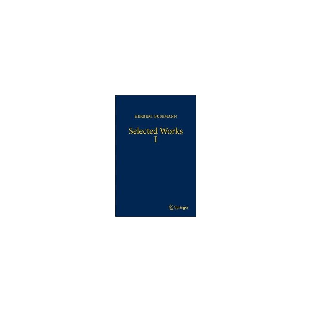 Herbert Busemann Selected Works I - (Hardcover)