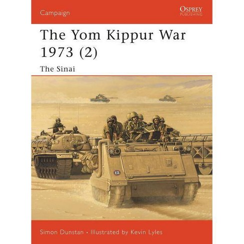 The Yom Kippur War 1973 (2) - (Campaign) by  Simon Dunstan (Paperback) - image 1 of 1