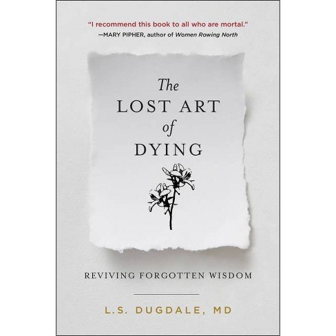 The Lost Art of Dying - by  L S Dugdale (Hardcover) - image 1 of 1