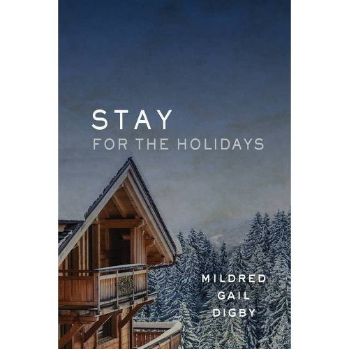 Stay for the Holidays - Large Print by Mildred Gail Digby (Paperback)