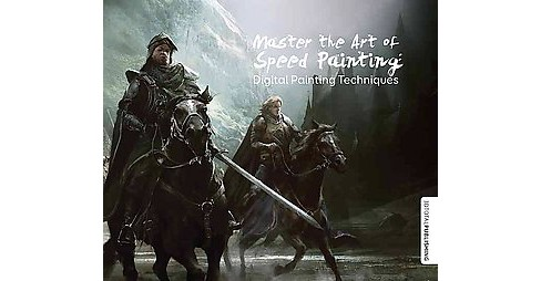 Master the Art of Speed Painting : Digital Painting Techniques (Paperback) - image 1 of 1