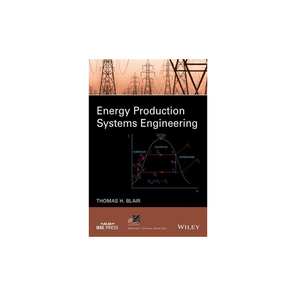 Energy Production Systems Engineering (Hardcover) (Thomas H. Blair)