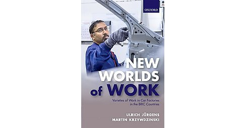 New Worlds of Work : Varieties of Work in Car Factories in the Bric Countries (Hardcover) (Ulrich - image 1 of 1