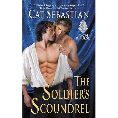 The Soldier's Scoundrel - by  Cat Sebastian (Paperback)