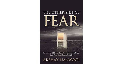 Fearvana : The Revolutionary Science of How to Turn Fear into Health, Wealth and Happiness - (Paperback) - image 1 of 1