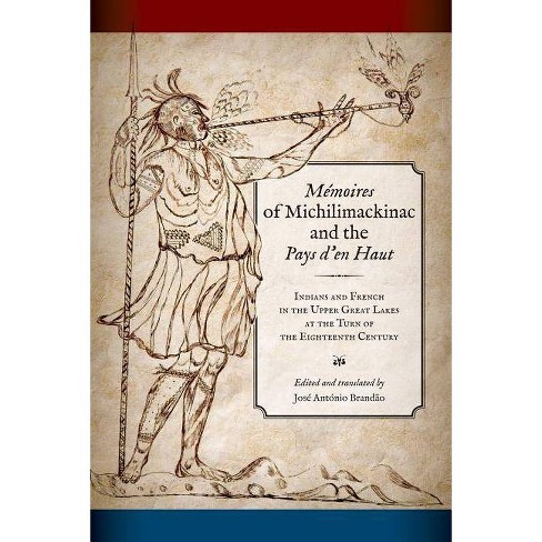 M�moires of Michilimackinac and the Pays d'En Haut - (Hardcover) - image 1 of 1