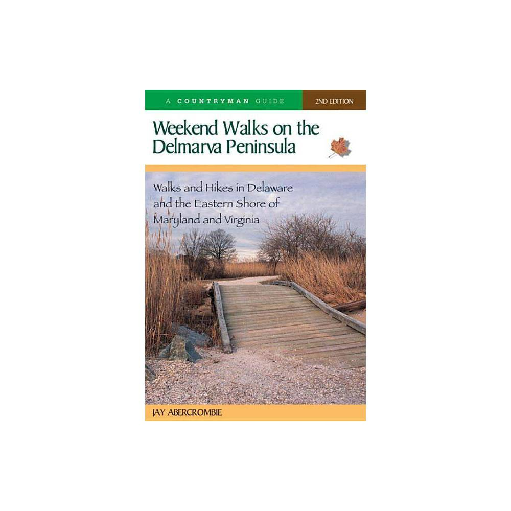 Weekend Walks On The Delmarva Peninsula Countryman Guide 2nd Edition By Jay Abercrombie Paperback