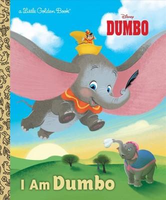 I Am Dumbo (Disney Classic) - (Little Golden Book) by  Apple Jordan (Hardcover)
