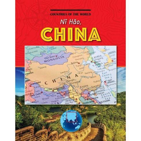 Nǐ Hǎo, China - (Countries of the World (Gareth Stevens)) by  Leah Kaminski (Paperback) - image 1 of 1