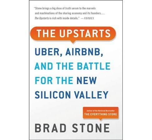 Upstarts : How Uber, Airbnb, and the Killer Companies of the New Silicon Valley Are Changing the World - image 1 of 1