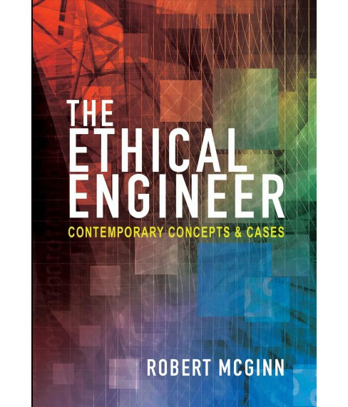 Ethical Engineer : Contemporary Concepts and Cases -  by Robert Mcginn (Hardcover) - image 1 of 1