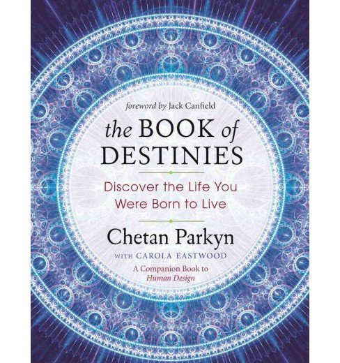 Book of Destinies : Discover the Life You Were Born to Live (Paperback) (Chetan Parkyn) - image 1 of 1