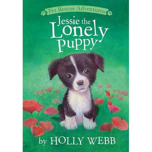 Jessie the Lonely Puppy - (Pet Rescue Adventures) by  Holly Webb (Paperback) - image 1 of 1