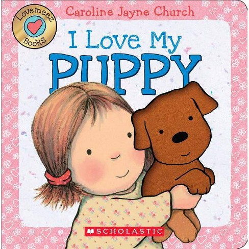 I Love My Puppy ( Love Meez) (Board) by Caroline Jayne Church - image 1 of 1