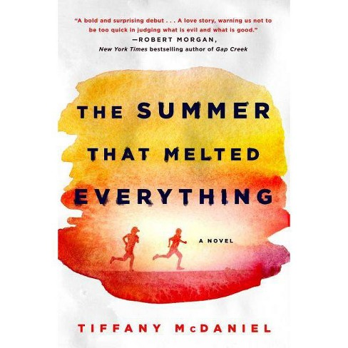 Summer That Melted Everything (Reprint) (Paperback) (Tiffany Mcdaniel) - image 1 of 2
