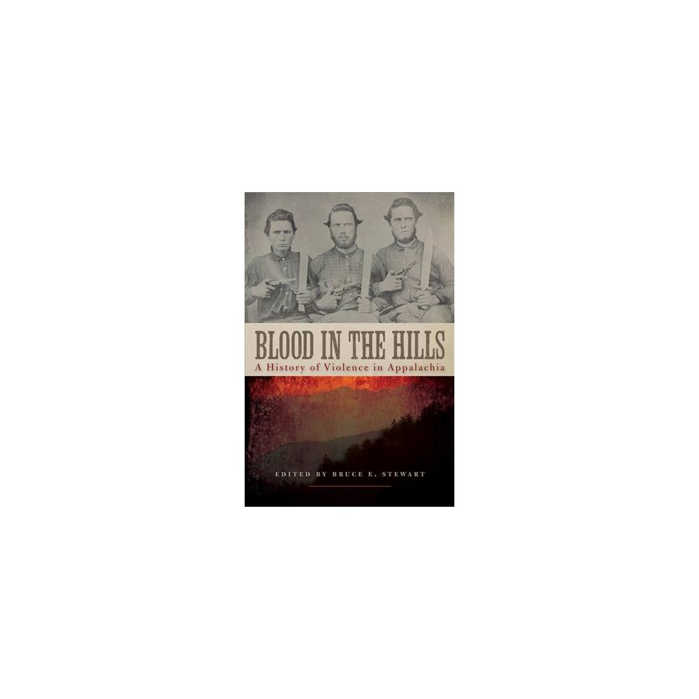 Blood in the Hills : A History of Violence in Appalachia - Reprint (Paperback)