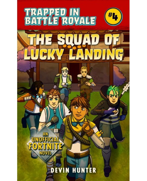 Squad of Lucky Landing : An Unofficial Fortnite Novel -  by Devin Hunter (Paperback) - image 1 of 1