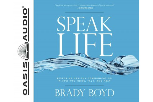 Speak Life : Restoring Healthy Communication in How You Think, Talk, and Pray (Unabridged) (CD/Spoken - image 1 of 1