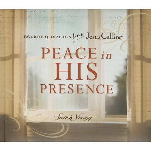 Peace in His Presence: Favorite Quotations from Jesus Calling - (Jesus Calling(r)) by  Sarah Young - image 1 of 1