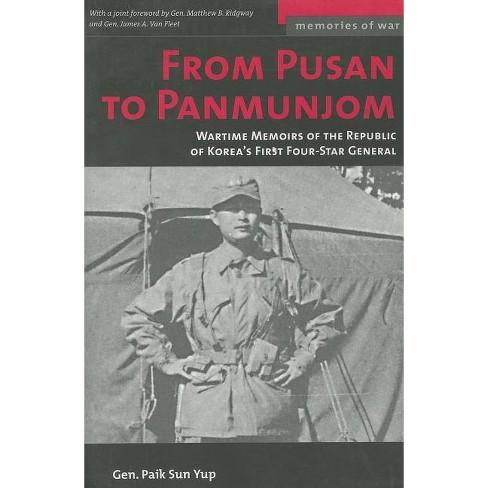 From Pusan to Panmunjon - (Memories of War) by  Paik Sun Yup (Paperback) - image 1 of 1