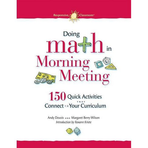 Doing Math in Morning Meeting - (Responsive Classroom) by  Andy Dousis & Margaret Berry Wilson - image 1 of 1