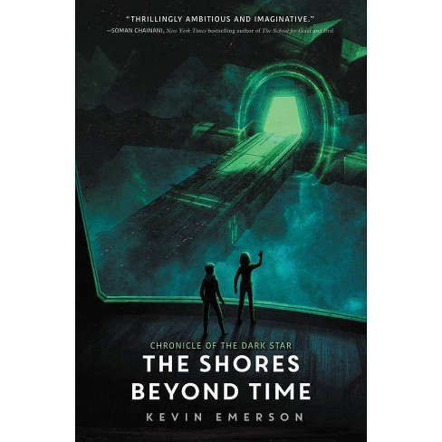 The Shores Beyond Time - (Chronicle of the Dark Star) by  Kevin Emerson (Hardcover) - image 1 of 1
