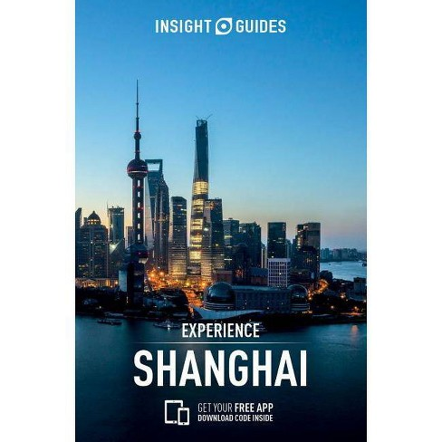 Insight Guides Experience Shanghai (Travel Guide with Free Ebook) - (Insight Experience Guides) - image 1 of 1