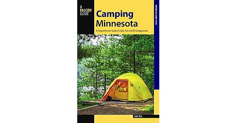 Falcon Guide Camping Minnesota : A Comprehensive Guide to Public Tent and RV Campgrounds (Paperback) - image 1 of 1