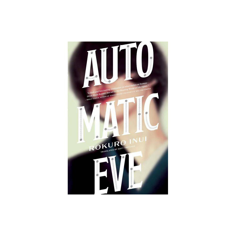 Automatic Eve By Rokuro Inui Paperback