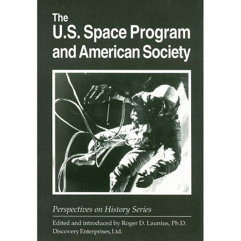 The U.S. Space Program and American Society - (Perspectives on History (Discovery)) (Paperback) - image 1 of 1