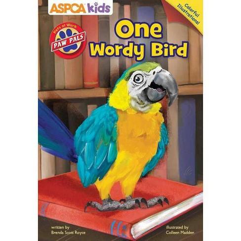 ASPCA Paw Pals: One Wordy Bird - by  Brenda Scott Royce (Paperback) - image 1 of 1