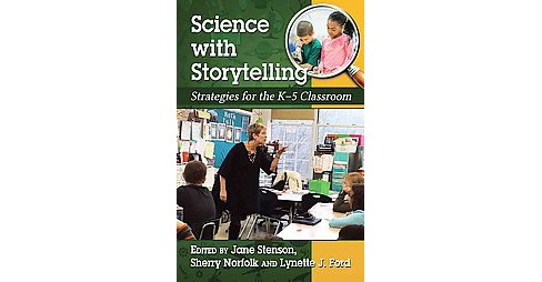 Science with Storytelling : Strategies for the K-5 Classroom (Paperback) - image 1 of 1