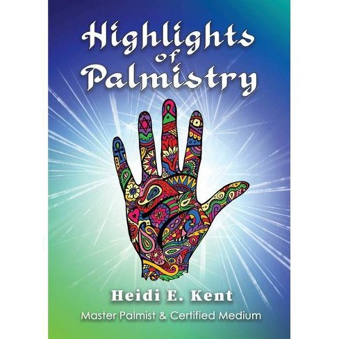 Highlights of Palmistry - by  Heidi Kent (Paperback) - image 1 of 1