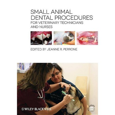 Small Animal Dental Procedures for Veterinary Technicians and Nurses - by  Jeanne R Perrone (Paperback)