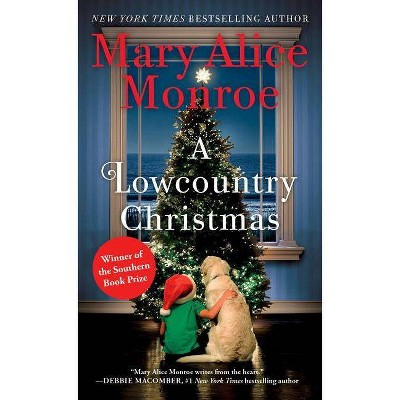 A Lowcountry Christmas - (Lowcountry Summer Trilogy) by  Mary Alice Monroe (Paperback)