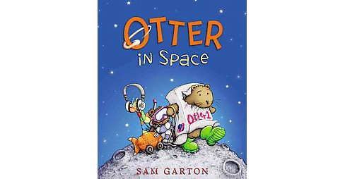 Otter in Space (School And Library) (Sam Garton) - image 1 of 1