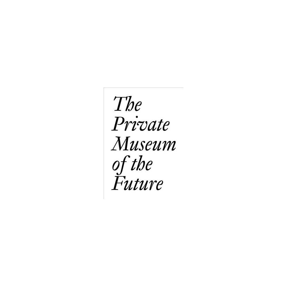 Private Museum of the Future - (Documents) (Paperback)