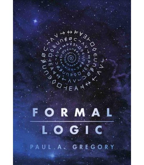 Formal Logic (Paperback) (Paul A. Gregory) - image 1 of 1