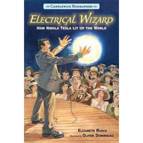 Electrical Wizard: Candlewick Biographies - by  Elizabeth Rusch (Paperback) - image 1 of 1