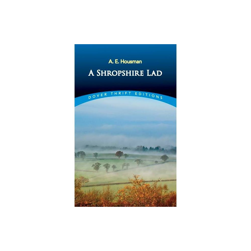 A Shropshire Lad Dover Thrift Editions By A E Housman Paperback