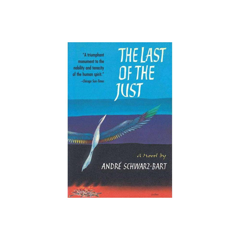 The Last Of The Just By Andre Schwarz Bart Paperback