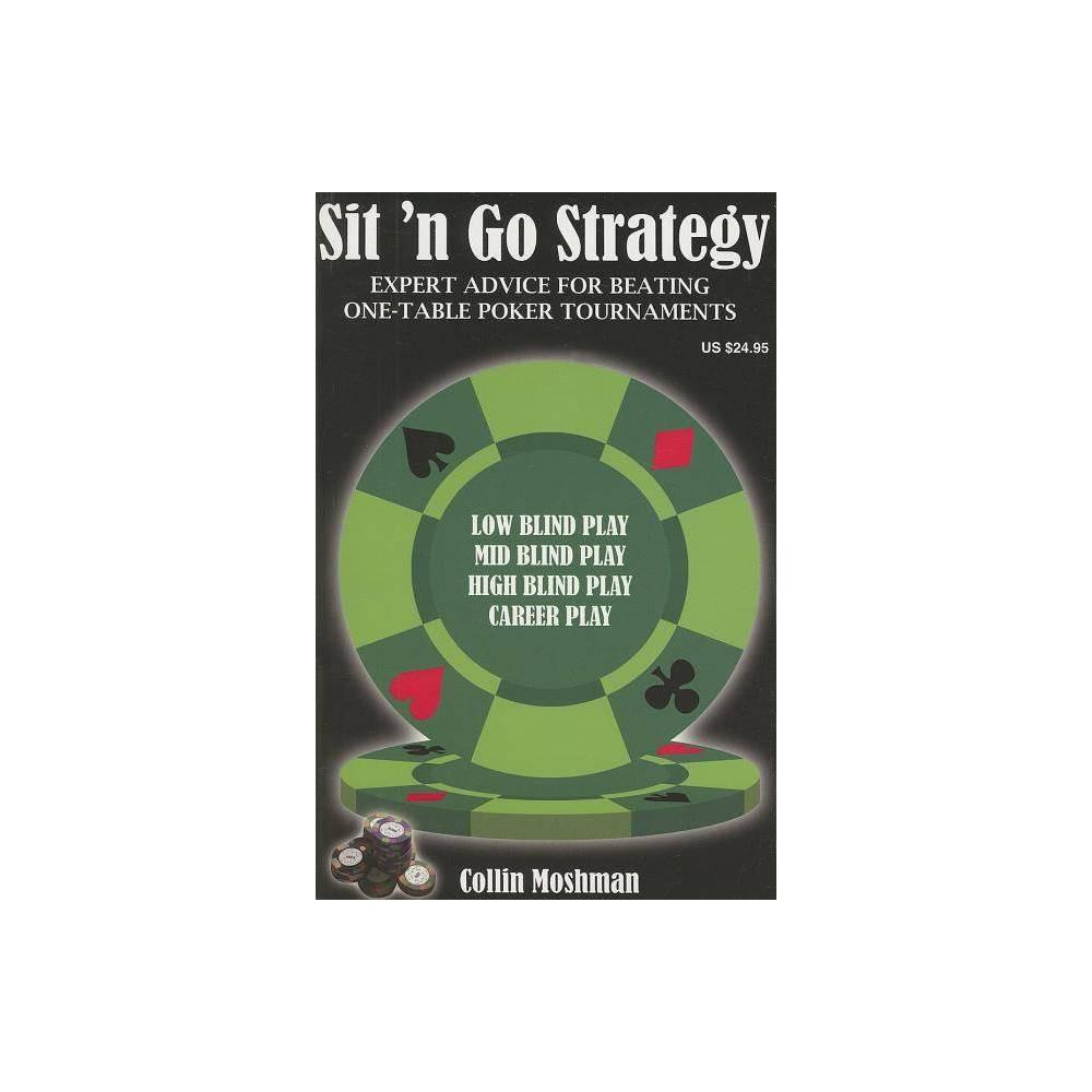 Sit n Go Strategy - by Collin Moshman (Paperback)