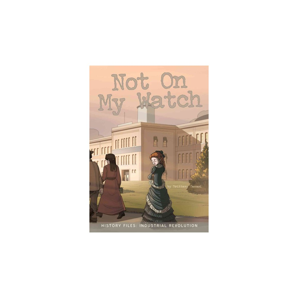 Not on My Watch (Paperback) (Brittany Canasi)
