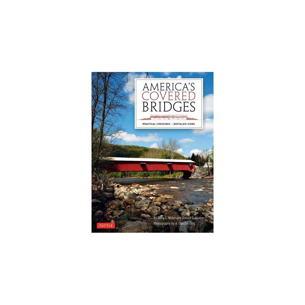 America's Covered Bridges : Practical Crossings - Nostalgic Icons - Reissue (Hardcover) America's Covered Bridges : Practical Crossings - Nostalgic Icons - Reissue (Hardcover)