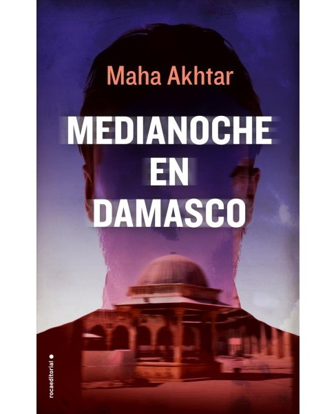 Medianoche en Damasco/ Midnight in Damascus (Paperback) (Maha Akhtar) - image 1 of 1