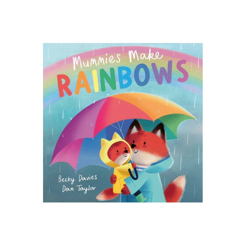 Mommies Make Rainbows A Story Made For You By Becky Davies Paperback