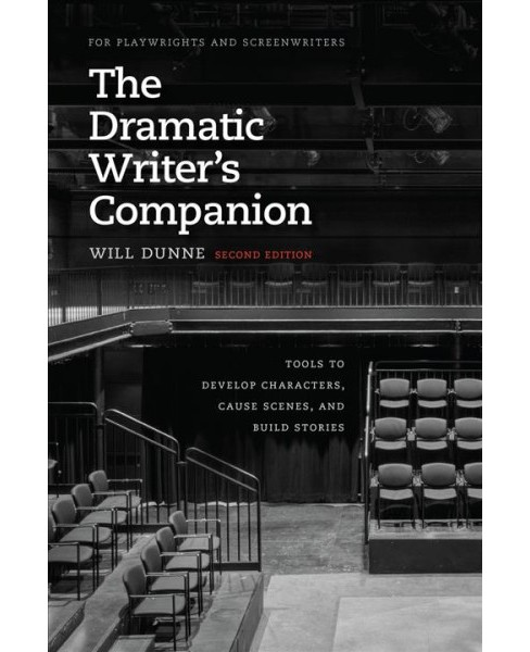 Dramatic Writer's Companion : Tools to Develop Characters, Cause Scenes, and Build Stories - (Paperback) - image 1 of 1