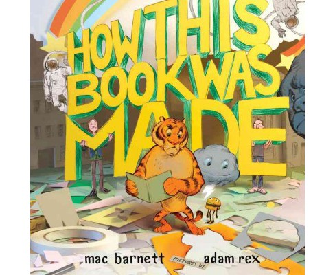 How This Book Was Made (Hardcover) (Mac Barnett) - image 1 of 1