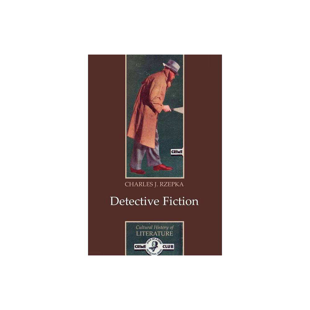 Detective Fiction Polity Cultural History Of Literature By Charles J Rzepka Paperback