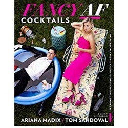 Fancy AF Cocktails - by Ariana Madix & Tom Sandoval (Hardcover)